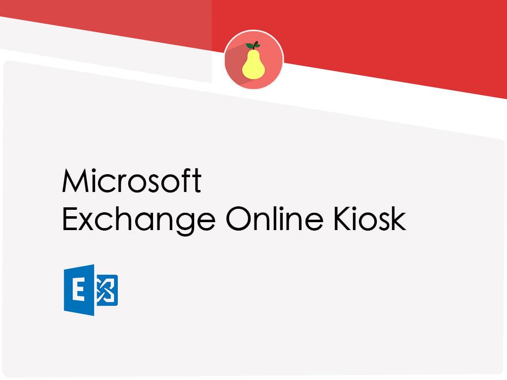 Microsoft Exchange Online Kiosk