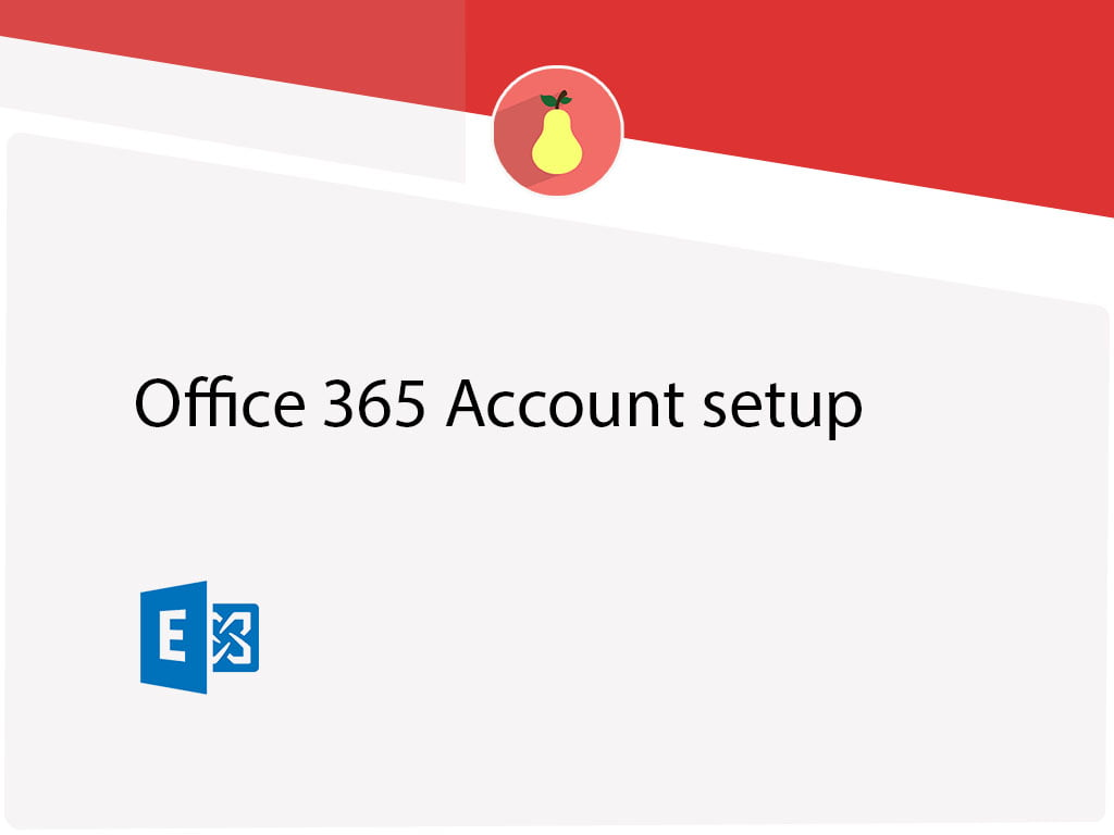 Office 365 Account setup